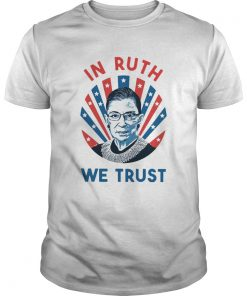 Ruth Bader Ginsburg In Ruth We Trust  Unisex