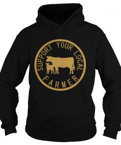 Support Your Local Farmer  Hoodie