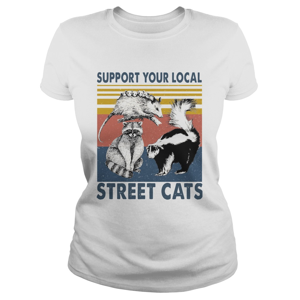 Support Your Local Street Cats  Classic Ladies