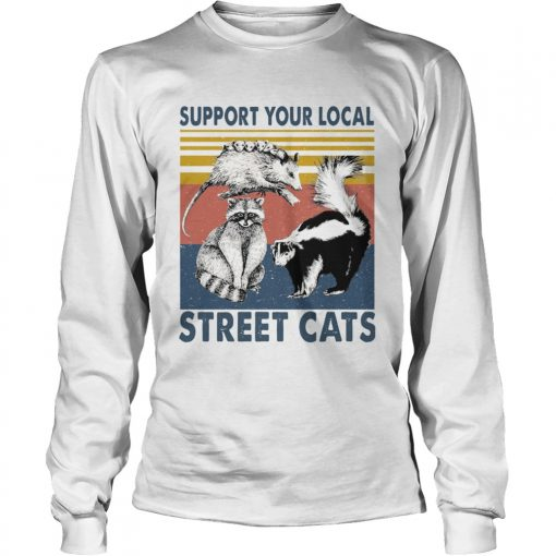 Support Your Local Street Cats  Long Sleeve