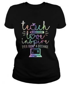 Teach Love Inspire Even From A Distance  Classic Ladies