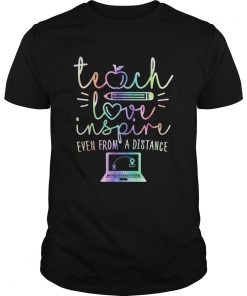 Teach Love Inspire Even From A Distance  Unisex