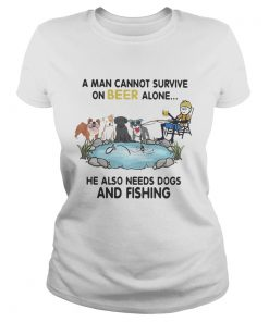A man cannot survive on beer alone he also needs a dog and fishing  Classic Ladies