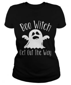 Boo Witch Ghost Get Out The Way Halloween  LlMlTED EDlTlON Classic Ladies
