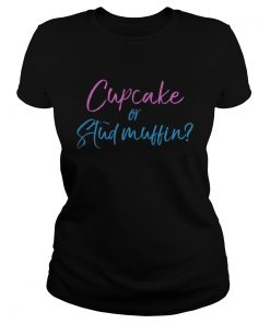 Cupcake or Stud Muffin  LlMlTED EDlTlON Classic Ladies