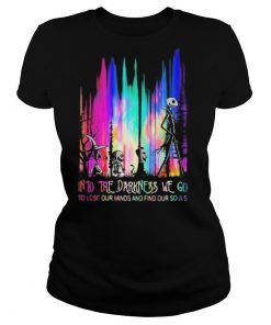 Nightmare into the darkness we go to lose our minds and find our souls shirt