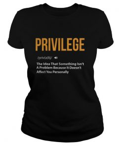 Privilege Civil Rights Equality Definition Justice BLM shirt