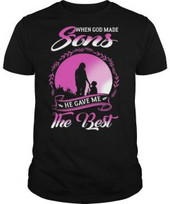 When God Made Sons He Gave Me The Best shirt
