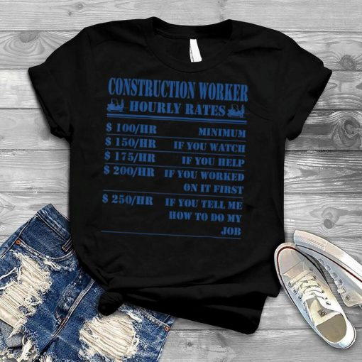 Construction Worker Hourly Rates Funny Labour Builders Gift T Shirt