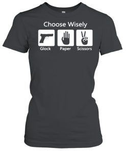 Choose wisely glock paper scissors  Classic Women's T-shirt