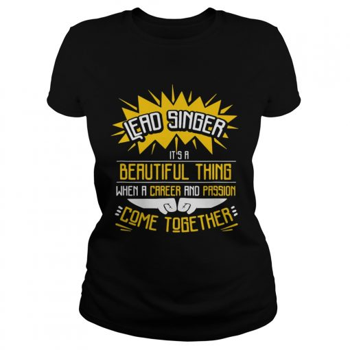 Lead Singer Its A Beautiful Thing When A Career And Passion Come Together T Classic Ladies