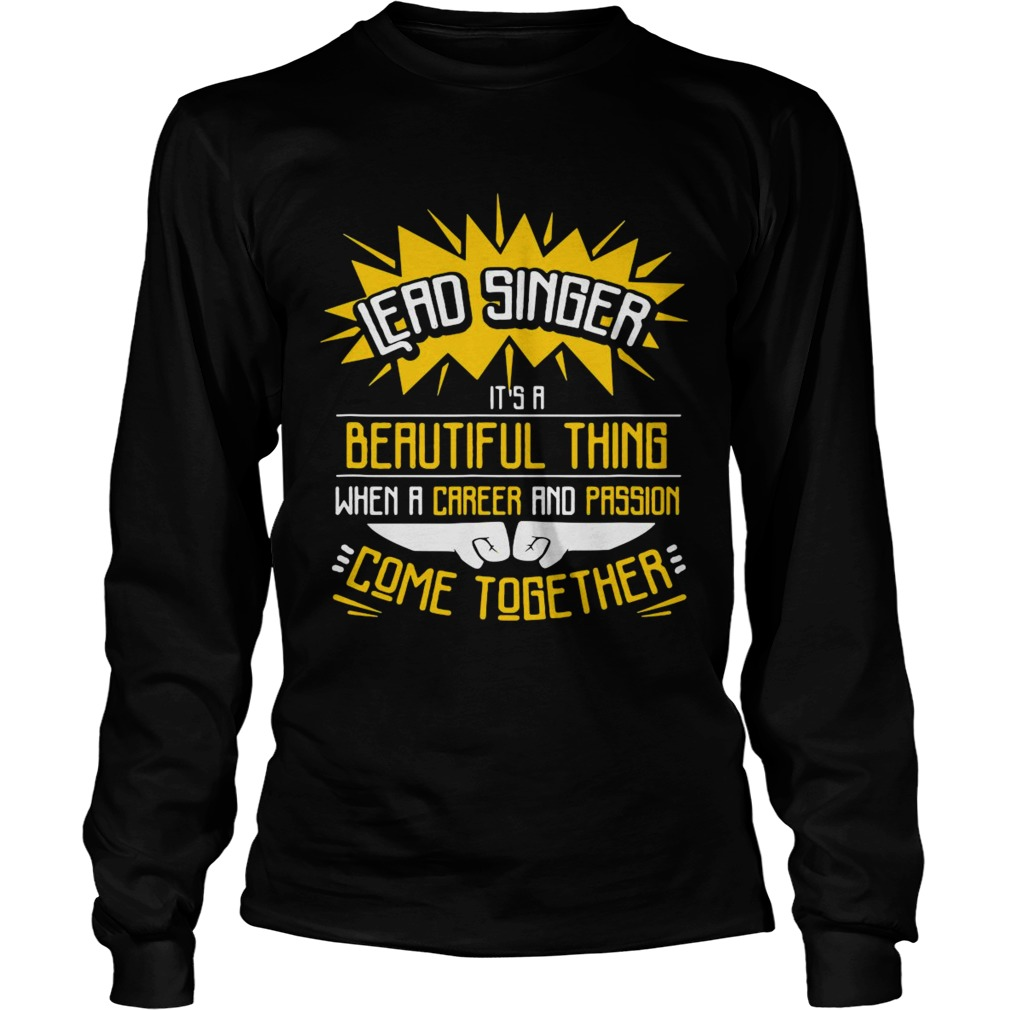 Lead Singer Its A Beautiful Thing When A Career And Passion Come Together T Long Sleeve