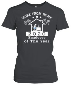 Work from home 2020 employee of the year  Classic Women's T-shirt