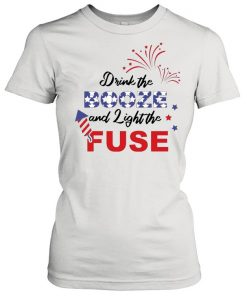 4th Of July – Drink The Booze And Light Fuse  Classic Women's T-shirt