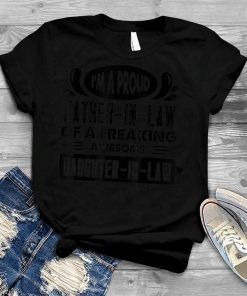 Proud Father In Law Of A Freaking Awesome Daughter In Law T Shirt