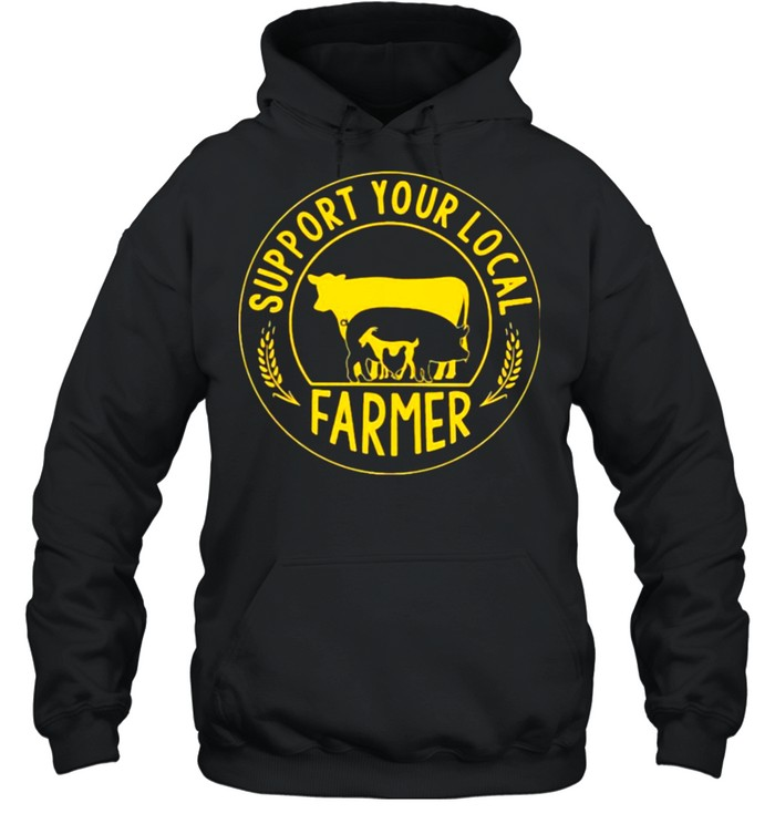 Support your local farmer  Unisex Hoodie