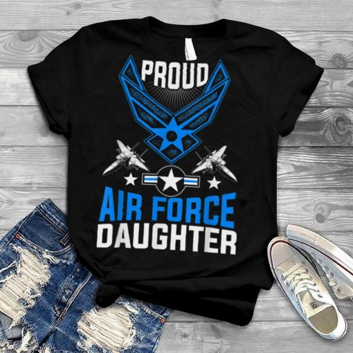 Womens Proud Air Force Dauhter Shirt US Air Force Military T Shirt