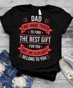Funny Fathers Day Shirt Dad from Daughter Son Wife for Daddy T Shirt