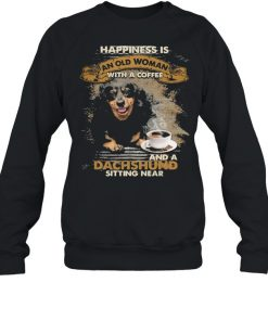 Happiness is an old woman with a and a coffee Dachshund sitting in  Unisex Sweatshirt