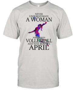 Never Underestimate A Woman Who Loves Volleyball And Was Born In April Watercolor Shirt Classic Men's T-shirt