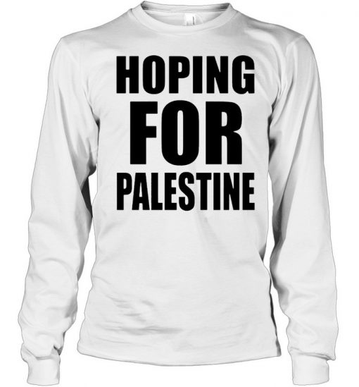 Hoping for Palestine  Long Sleeved T-shirt