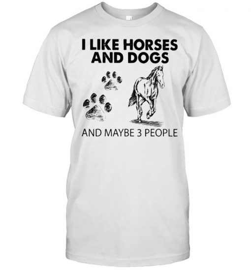 I like Horses and Dogs and maybe 3 people 2021  Classic Men's T-shirt