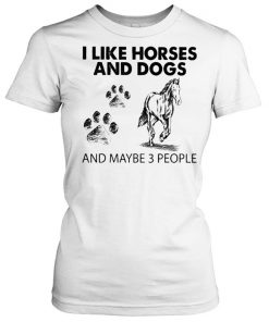 I like Horses and Dogs and maybe 3 people 2021  Classic Women's T-shirt