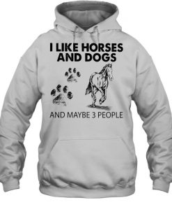 I like Horses and Dogs and maybe 3 people 2021  Unisex Hoodie