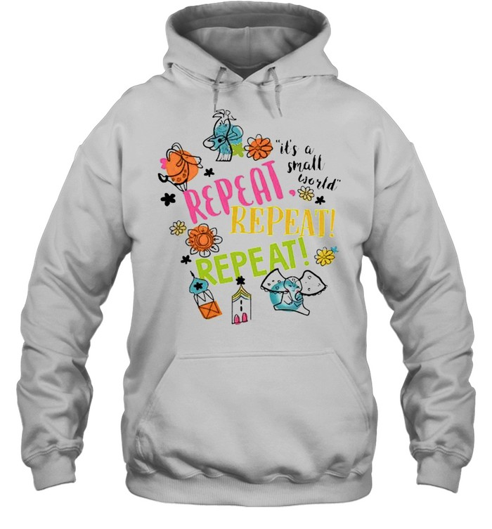 Its a small world repeat  Unisex Hoodie