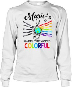 Music make the world colorful  Long Sleeved T-shirt