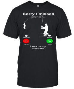 Sorry I Missed Your Call I Was On My Other Line  Classic Men's T-shirt