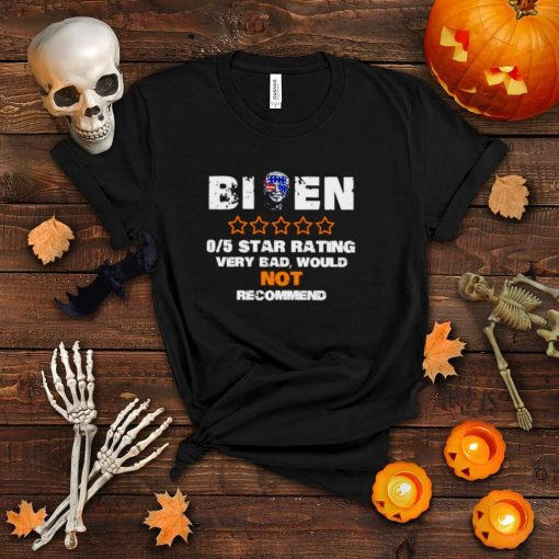 Biden 05 star rating very bad would not recommend shirt