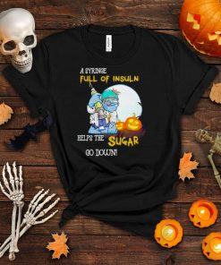 Zombie a syringe full of insulin helps the sugar go down shirt